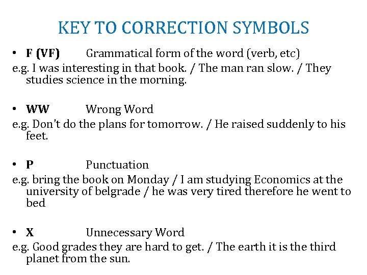 KEY TO CORRECTION SYMBOLS • F (VF) Grammatical form of the word (verb, etc)