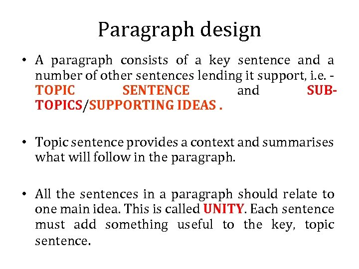 Paragraph design • A paragraph consists of a key sentence and a number of