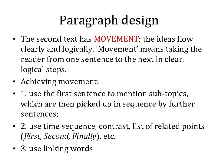 Paragraph design • The second text has MOVEMENT: the ideas flow clearly and logically.