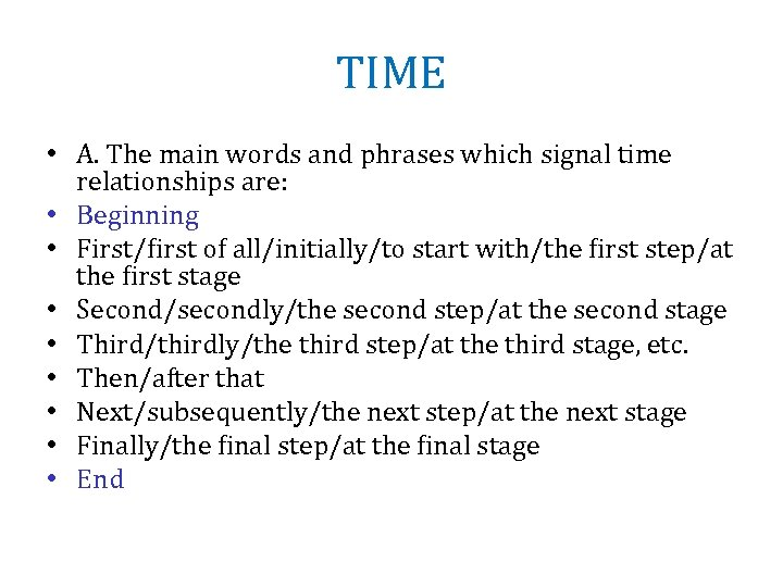 TIME • A. The main words and phrases which signal time relationships are: •