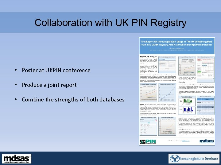Collaboration with UK PIN Registry • Poster at UKPIN conference • Produce a joint