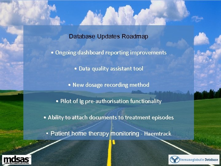 Database Updates Roadmap • Ongoing dashboard reporting improvements • Data quality assistant tool •