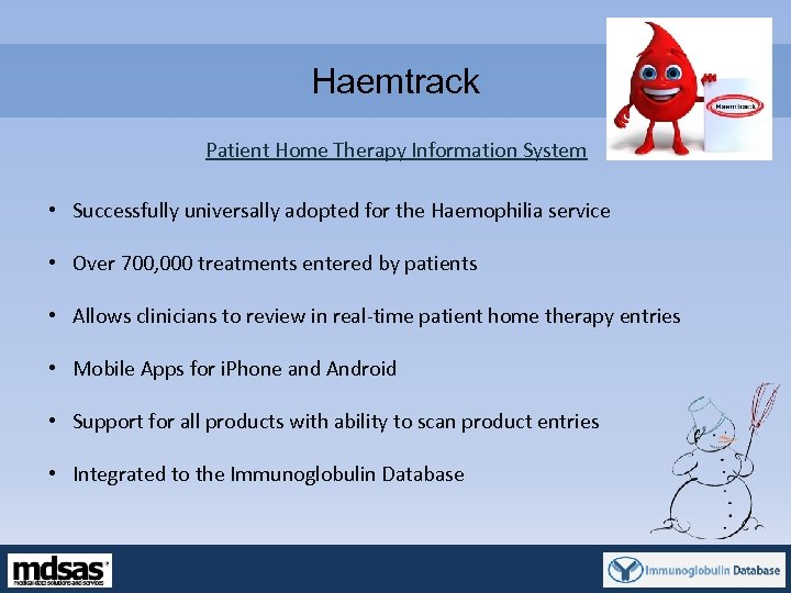Haemtrack Patient Home Therapy Information System • Successfully universally adopted for the Haemophilia service