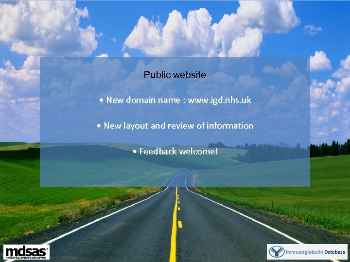 Public website • New domain name : www. igd. nhs. uk • New layout