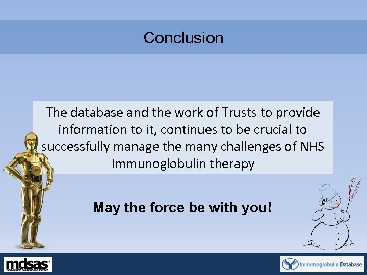 Conclusion The database and the work of Trusts to provide information to it, continues