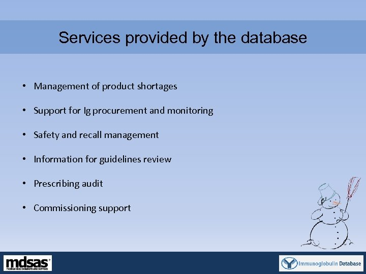 Services provided by the database • Management of product shortages • Support for Ig