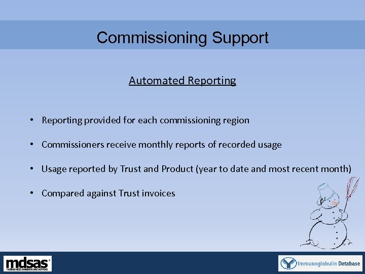 Commissioning Support Automated Reporting • Reporting provided for each commissioning region • Commissioners receive