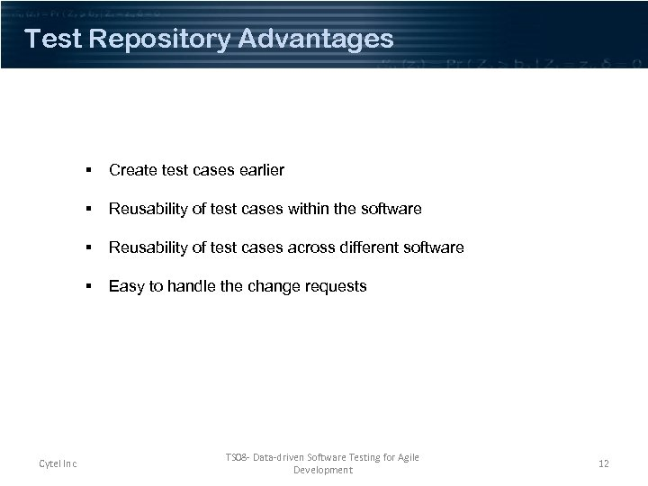 Test Repository Advantages § § Reusability of test cases within the software § Reusability