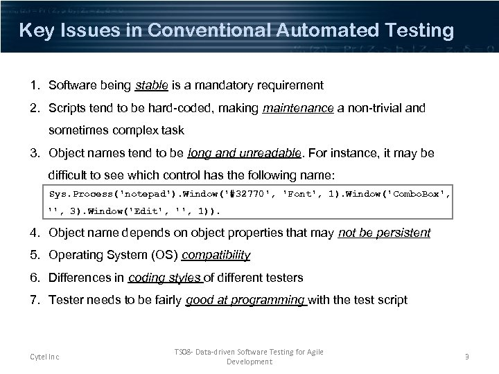 Key Issues in Conventional Automated Testing 1. Software being stable is a mandatory requirement