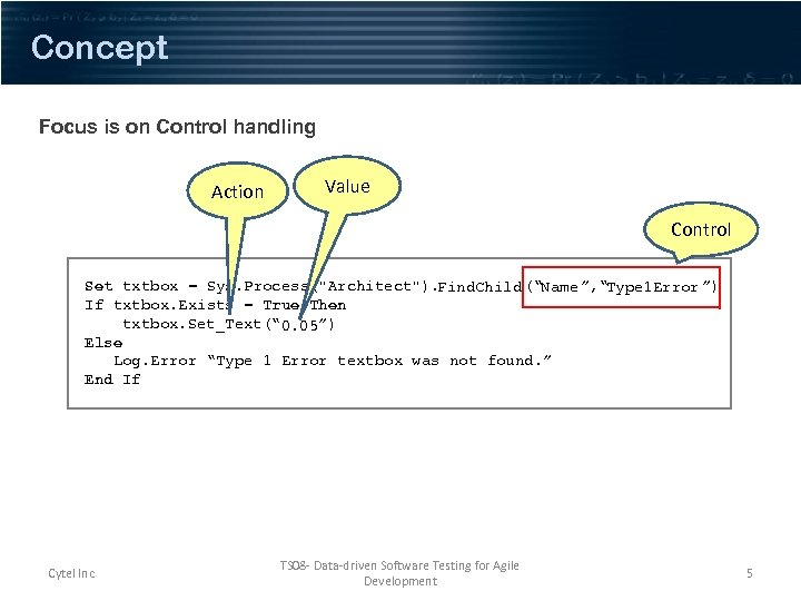 Concept Focus is on Control handling Action Value Control Set txtbox = Sys. Process(