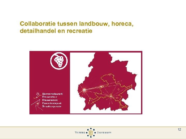 Collaboratie tussen landbouw, horeca, detailhandel en recreatie 12