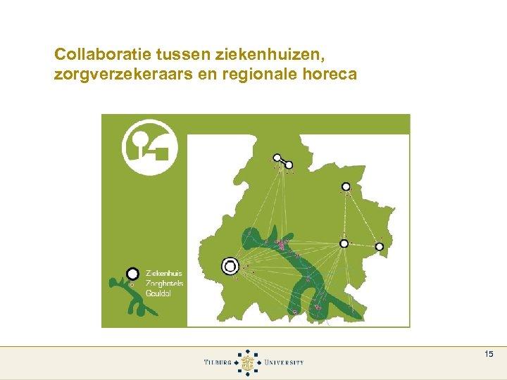 Collaboratie tussen ziekenhuizen, zorgverzekeraars en regionale horeca 15