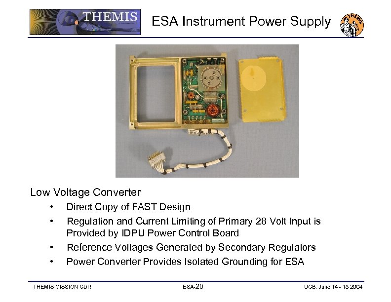 ESA Instrument Power Supply Low Voltage Converter • • Direct Copy of FAST Design