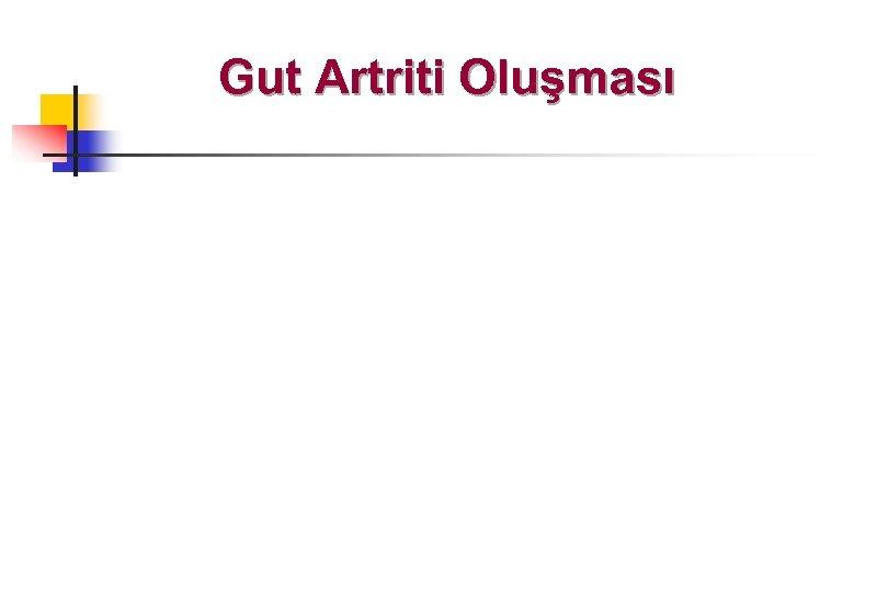 Gut Artriti Oluşması