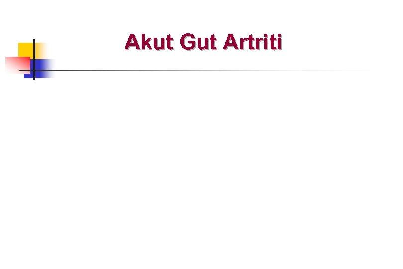 Akut Gut Artriti