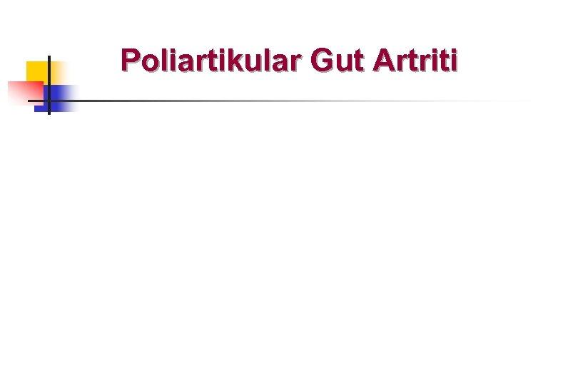 Poliartikular Gut Artriti