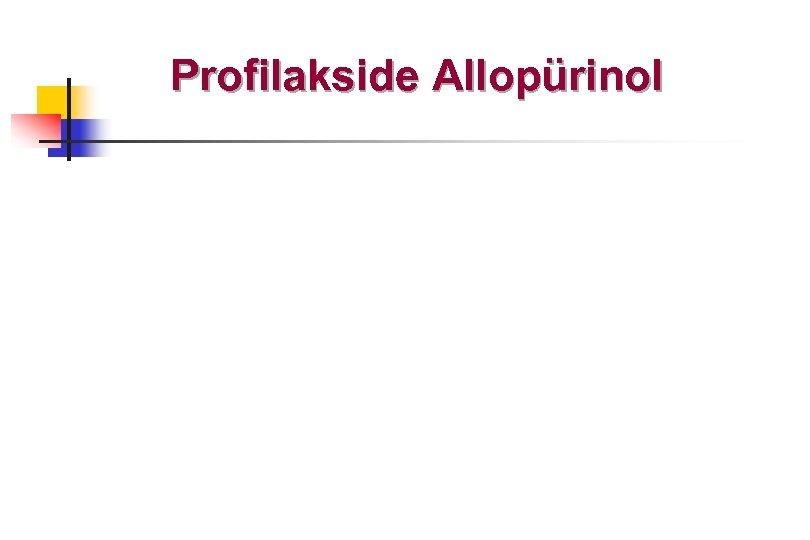 Profilakside Allopürinol