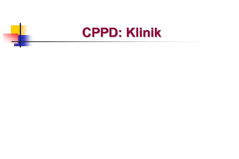 CPPD: Klinik