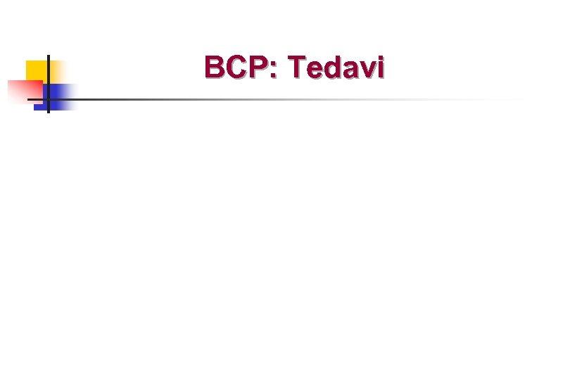 BCP: Tedavi