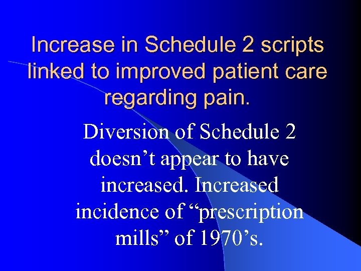 Increase in Schedule 2 scripts linked to improved patient care regarding pain. Diversion of