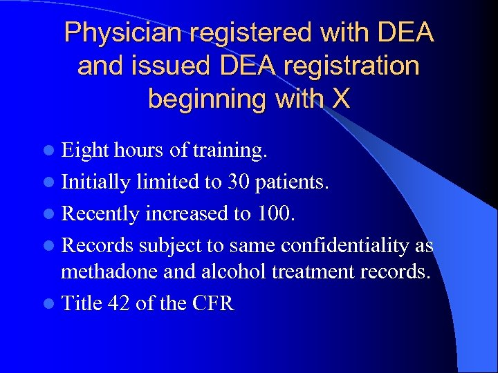 Physician registered with DEA and issued DEA registration beginning with X l Eight hours
