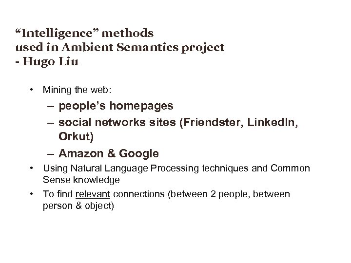 """Intelligence"" methods used in Ambient Semantics project - Hugo Liu • Mining the web:"