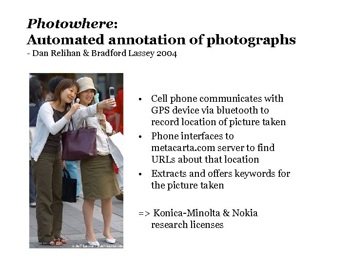 Photowhere: Automated annotation of photographs - Dan Relihan & Bradford Lassey 2004 • Cell