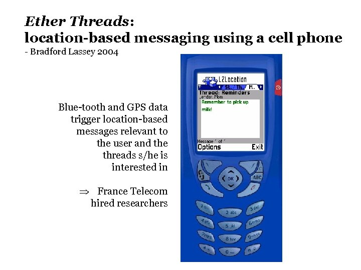 Ether Threads: location-based messaging using a cell phone - Bradford Lassey 2004 Blue-tooth and