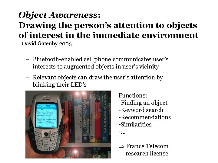 Object Awareness: Drawing the person's attention to objects of interest in the immediate environment