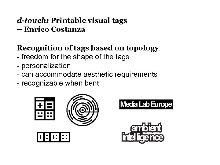 d-touch: Printable visual tags – Enrico Costanza Recognition of tags based on topology: -