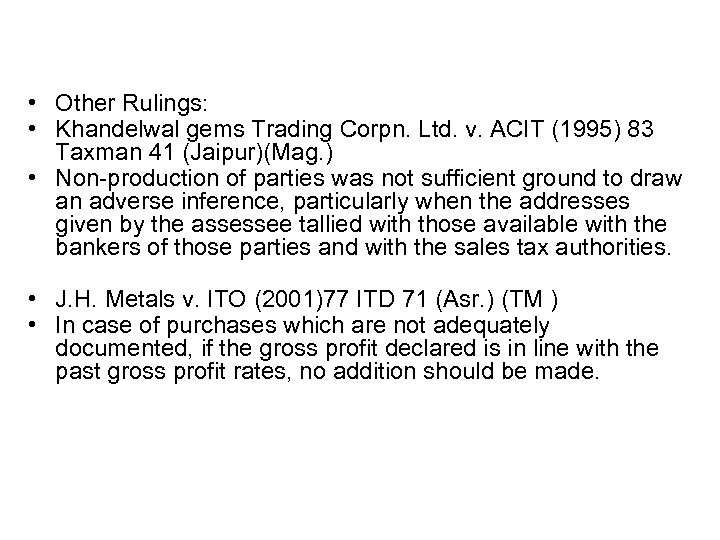 • Other Rulings: • Khandelwal gems Trading Corpn. Ltd. v. ACIT (1995) 83