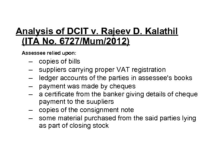 Analysis of DCIT v. Rajeev D. Kalathil (ITA No. 6727/Mum/2012) Assessee relied upon: ‒