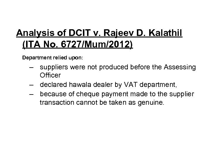 Analysis of DCIT v. Rajeev D. Kalathil (ITA No. 6727/Mum/2012) Department relied upon: ‒