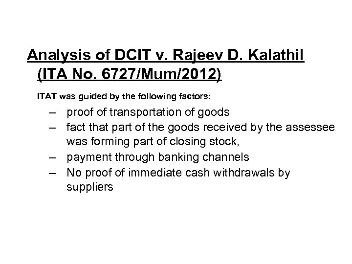 Analysis of DCIT v. Rajeev D. Kalathil (ITA No. 6727/Mum/2012) ITAT was guided by