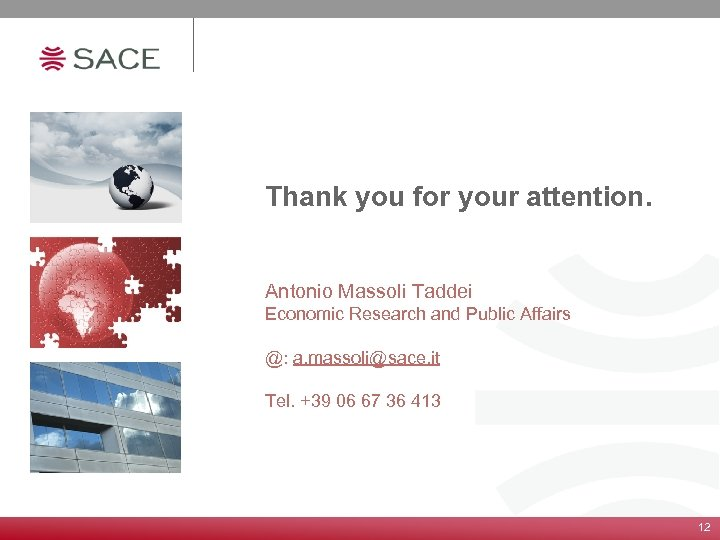 Thank you for your attention. Antonio Massoli Taddei Economic Research and Public Affairs @: