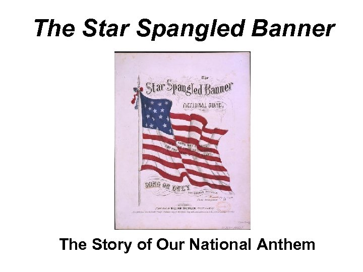 The Star Spangled Banner The Story of Our National Anthem