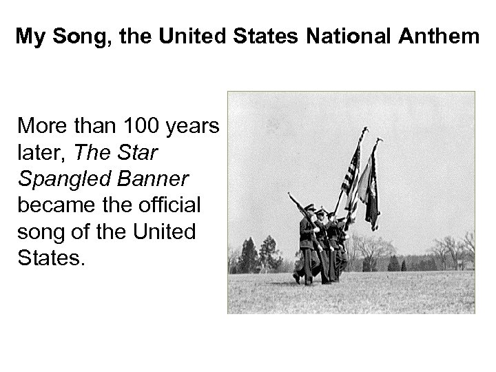 My Song, the United States National Anthem More than 100 years later, The Star