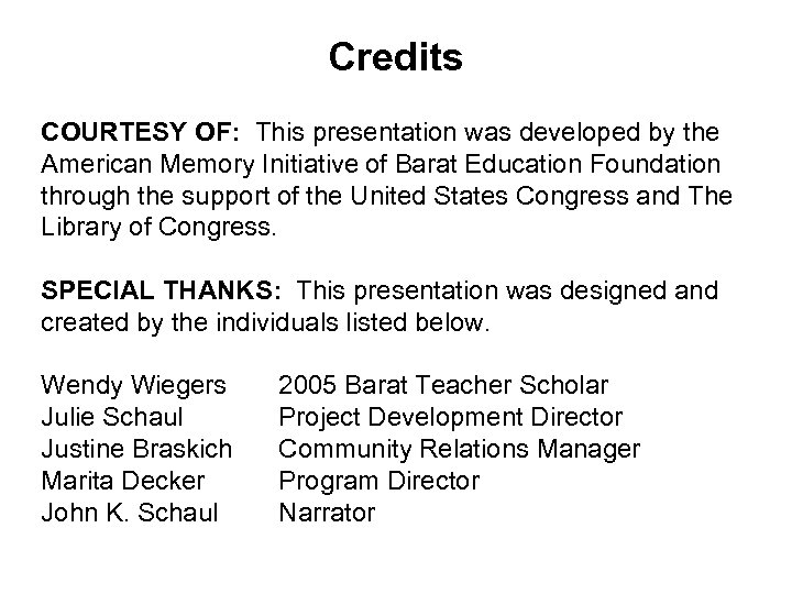 Credits COURTESY OF: This presentation was developed by the American Memory Initiative of Barat