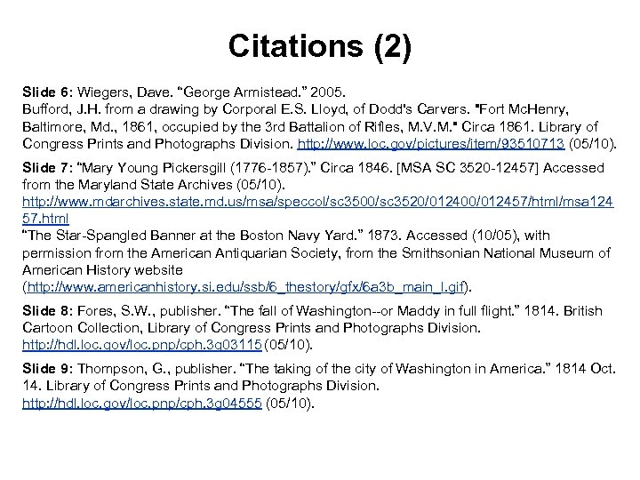 """Citations (2) Slide 6: Wiegers, Dave. """"George Armistead. """" 2005. Bufford, J. H. from"""