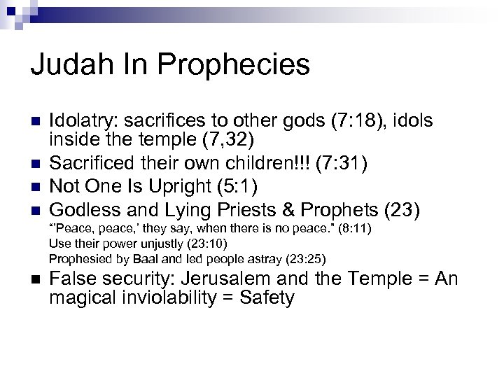 Judah In Prophecies n n Idolatry: sacrifices to other gods (7: 18), idols inside