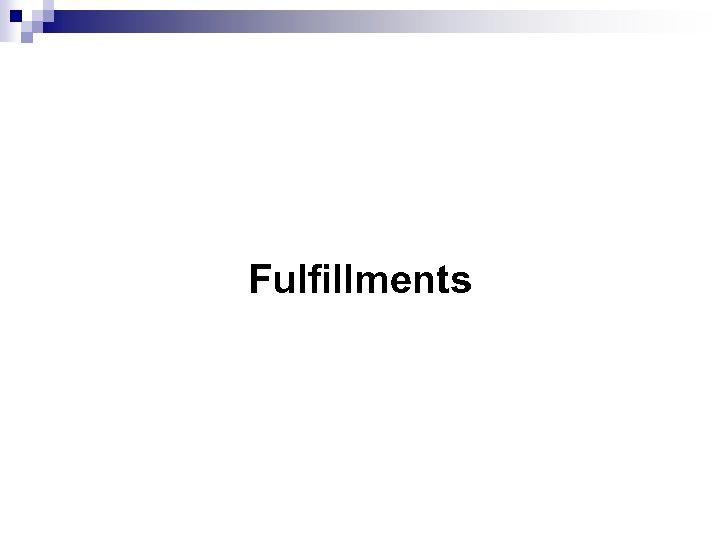 Fulfillments