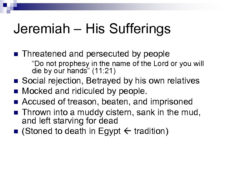 """Jeremiah – His Sufferings n Threatened and persecuted by people """"Do not prophesy in"""