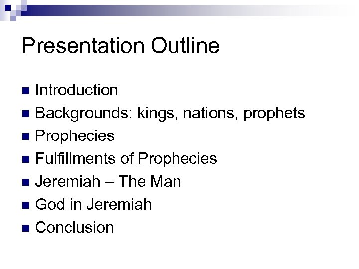 Presentation Outline Introduction n Backgrounds: kings, nations, prophets n Prophecies n Fulfillments of Prophecies