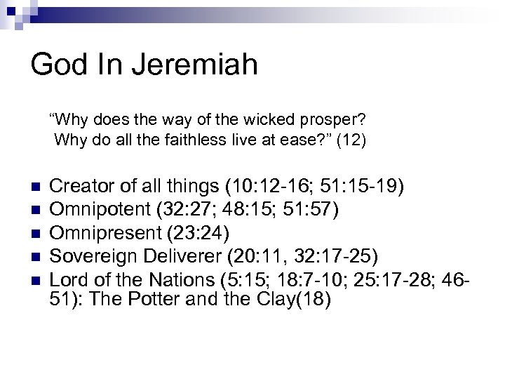 """God In Jeremiah """"Why does the way of the wicked prosper? Why do all"""