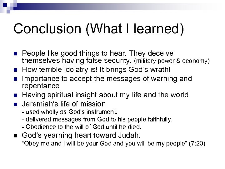 Conclusion (What I learned) n n n People like good things to hear. They