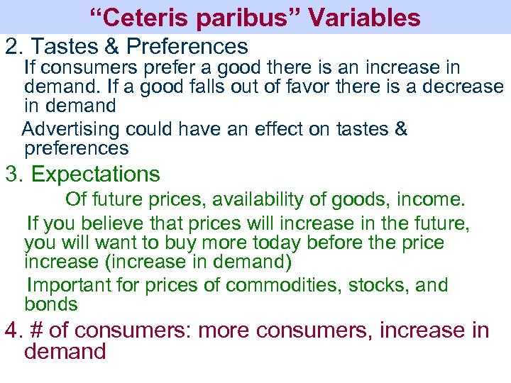 """""""Ceteris paribus"""" Variables 2. Tastes & Preferences If consumers prefer a good there is"""