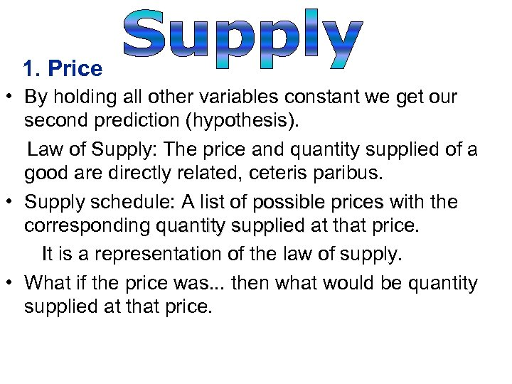 1. Price • By holding all other variables constant we get our second prediction