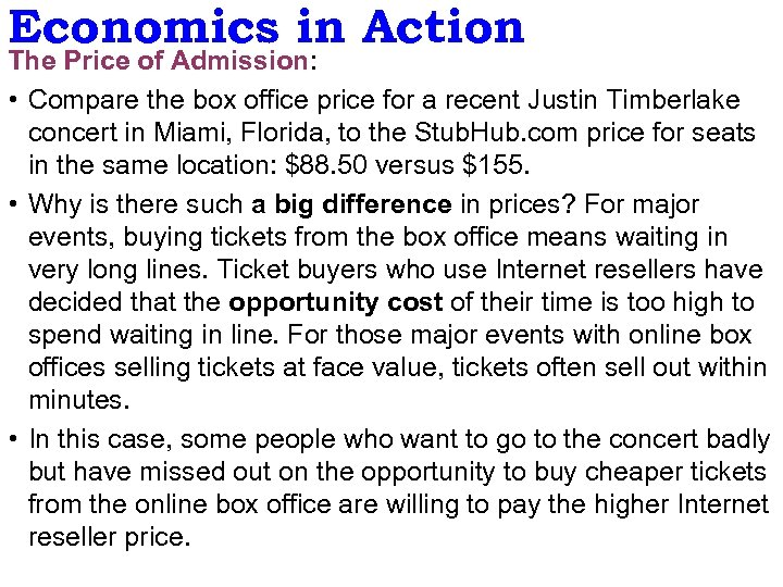 Economics in Action The Price of Admission: • Compare the box office price for