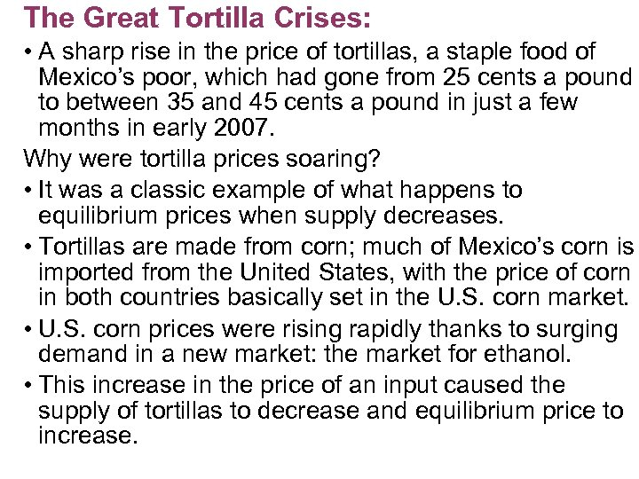 The Great Tortilla Crises: • A sharp rise in the price of tortillas, a