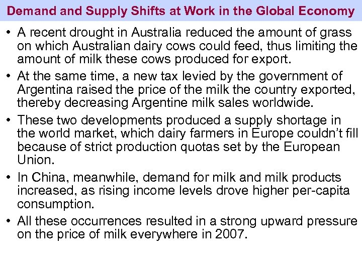 Demand Supply Shifts at Work in the Global Economy • A recent drought in